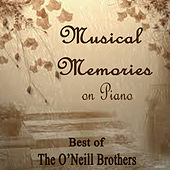 Musical Memories on Piano - Best of The O'Neill Brothers von The O'Neill Brothers