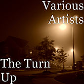The Turn Up by Various Artists