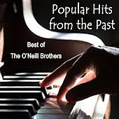 Popular Hits from the Past - Best of The O'Neill Brothers von The O'Neill Brothers