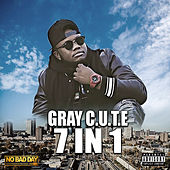 7 In 1 by Gray C.U.T.E