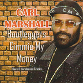 Bootleggers Gimmie My Money by Carl Marshall
