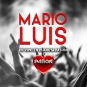 En Vivo en Planeta Pasión by Mario Luis