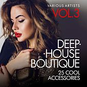 Deep-House Boutique (25 Cool Accessories), Vol. 3 by Various Artists
