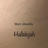 Hallelujah by Matt Almeida