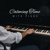 Calming Time with Piano von Various Artists