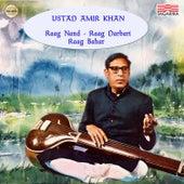 Ustad Amir Khan - Raga Nand, Raga Darbari & Raga Bahar by Ustad Amir Khan