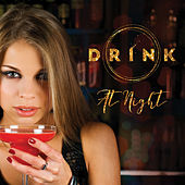 Drink at Night a Juicy Music Selection by Various Artists
