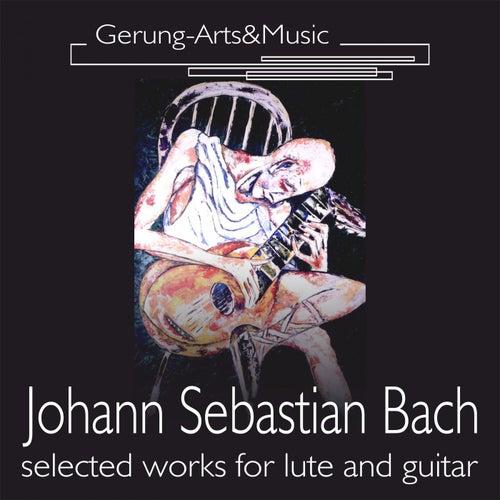 Johann Sebastian Bach (Ausgewählte Werke für Laute und Gitarre) by Hans-Jürgen Gerung