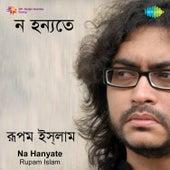 Na Hanyate by Rupam Islam