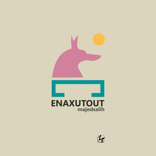 Enaxutout by Majed Salih
