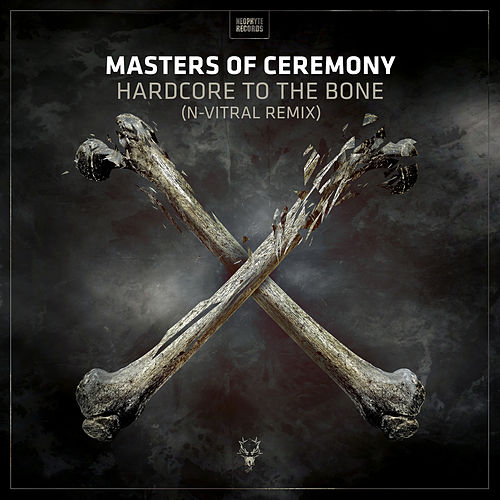 Hardcore To Da Bone (N-Vitral Remix) by Masters Of Ceremony