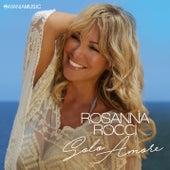 Solo Amore von Rosanna Rocci