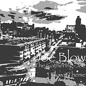 The Gathering: Joe Blowz Theme Music by Joe Blow