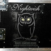 Made in Hong Kong (And in Various Other Places) by Nightwish