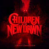 Children of the New Dawn (Single from the Mandy Original Motion Picture Soundtrack) van Johann Johannsson
