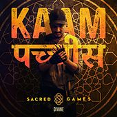 Kaam 25 (Sacred Games) by Divine