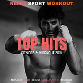 Top Hits Fitness & Workout 2018 (Musique Pour Courir, Gymnastique, Workout) von Remix Sport Workout