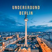 Underground Berlin von Various Artists