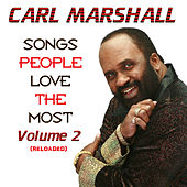 Songs People Love the Most, Vol. 2 Reloaded de Carl Marshall