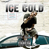 Real Nigga by Ice Cold
