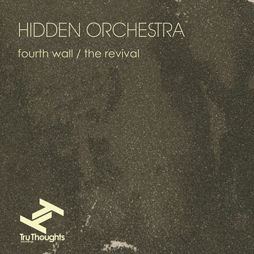 Fourth Wall / The Revival by Hidden Orchestra