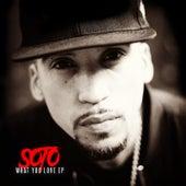 What You Love - EP de Soto