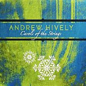 Carols of the Strings by Andrew Hively