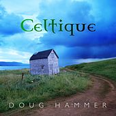 Celtique by Doug Hammer
