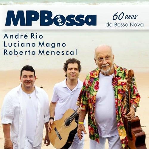 Mpbossa - 60 Anos da Bossa Nova de Roberto Menescal