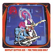 For Your Ears Only von Bentley Rhythm Ace