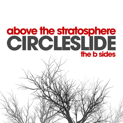 Above The Stratosphere - The B Sides by Circleslide