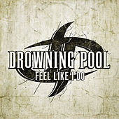 Feel Like I Do von Drowning Pool