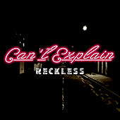 Can't Explain by Reckless