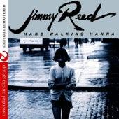 Hard Walking Hanna (Digitally Remastered) by Jimmy Reed