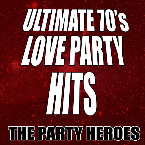 Ultimate 70s Love Party Hits By The Heroes