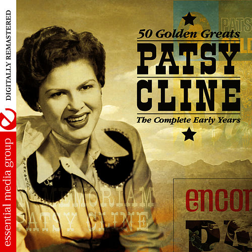 50 Golden Greats: The Complete Early Years (Digitally Remastered) by Patsy Cline