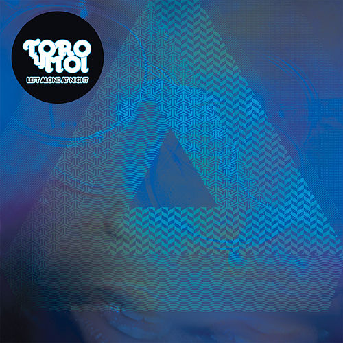 Left Alone At Night EP by Toro Y Moi