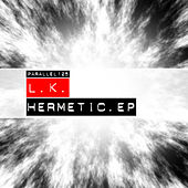Hermetic EP von LK