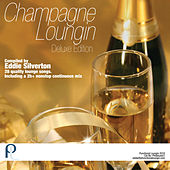 Champagne Loungin Deluxe Edition by Various Artists