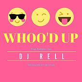 Whoo'd Up by DJ Rell