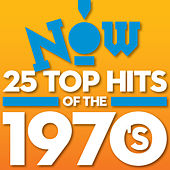 Now: 25 Top Hits Of The 1970's by Various Artists