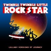 Journey:  Lullaby Version Of Journey by Twinkle Twinkle Little Rock Star