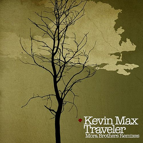 Traveler (Mora Brothers Remixes) by Kevin Max