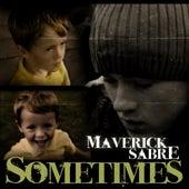 Sometimes by Maverick Sabre