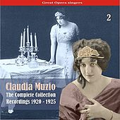 Great Opera Singers / The Complete Collection, Volume 2 / Recordings 1920 - 1925 by Claudio Muzio