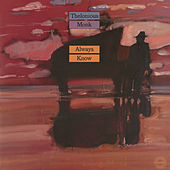 Always Know by Thelonious Monk