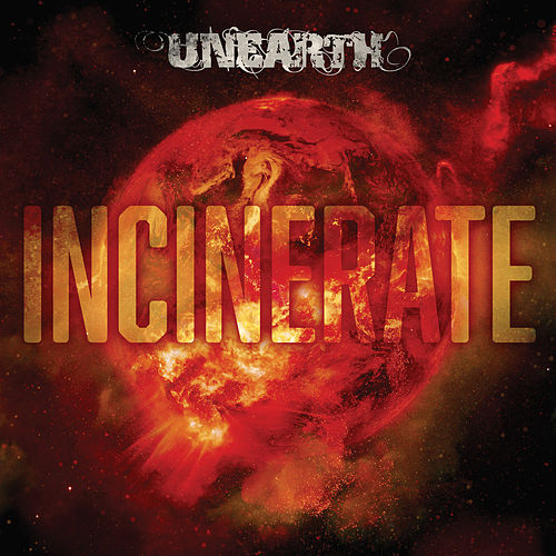 Incinerate by Unearth