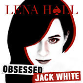 Obsessed: Jack White by Lena Hall