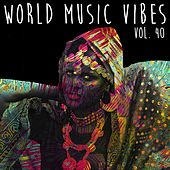 World Music Vibes, Vol. 40 by Various Artists