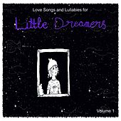 Love Songs and Lullabies for Little Dreamers, Vol. 1 by Judson Mancebo